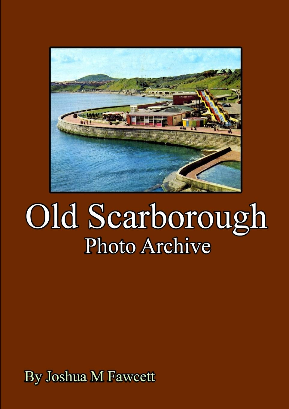 Old Scarborough Photo Archive Volume I